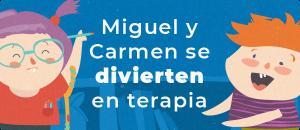 Cuento Miguel y Carmen se divierten en terapia